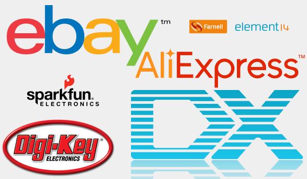 eBay, AliExpress, DX, Farnell, Sparkfun, DigiKey