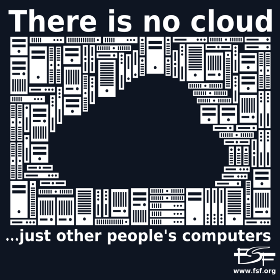There Is No Cloud, just other people's computers.