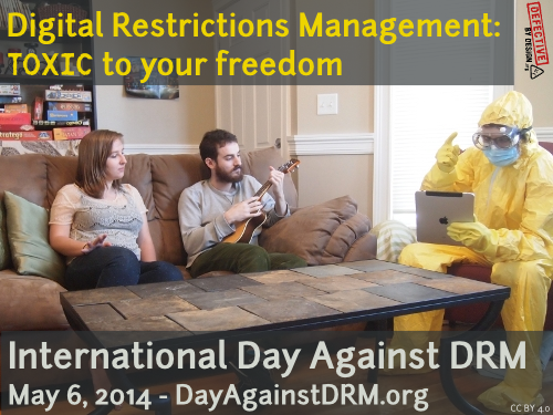 Mezinárodní den boje proti DRM (Digital Restrictions Management) – International Day Against DRM, May 6th 2014